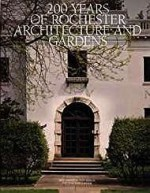 200 Years of Rochester Architecture And Gardens (SIGNED)Reisem, Richard O. - Product Image
