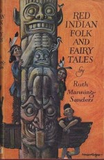 Red Indian Folk and Fairy Talesby: Manning-Sanders, Ruth - Product Image