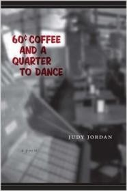 60 Cent Coffee and a Quarter to Dance: A Poemby: Jordan, Judy - Product Image