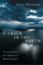 A Crack in the Earth: A Journey up Israel's Rift Valleyby: Watzman, Haim - Product Image