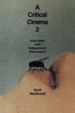 A Critical Cinema 2: Interviews with Independent Filmmakersby: MacDonald, Scott - Product Image