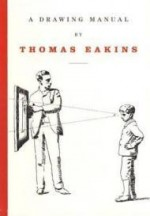 A Drawing Manualby: Eakins, Thomas - Product Image