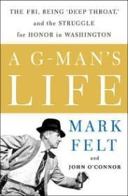 A GMan's Life: The FBI, Being 'Deep Throat,' And the Struggle for Honor in Washingtonby: Felt, Mark - Product Image