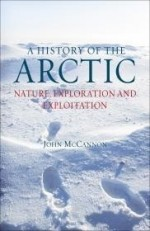 A History of the Arctic: Nature, Exploration and Exploitationby: McCannon, John - Product Image