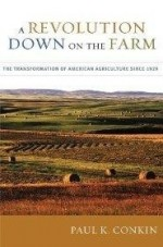 A Revolution Down on the Farm: The Transformation of American Agriculture since 1929by: Conkin, Paul K. - Product Image