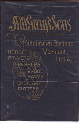 A. W. Gray's Sons' - Horse Powers - Threshing Machines - Wood-Sawing Machines - Ensilage Cutters - Annual Catalogue for 1905-6 - Middletown Springs, Rutland County, VermontA. W. Gray's Sons' - Product Image