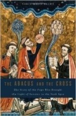 Abacus and the Cross, The : The Story of the Pope Who Brought the Light of Science to the Dark Agesby: Brown, Nancy Marie - Product Image