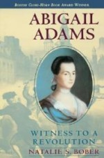 Abigail Adams: Witness to a Revolutionby: Bober, Natalie S. - Product Image