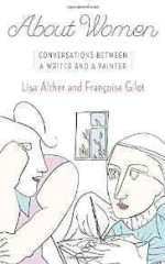 About Women: Conversations Between a Writer and a Painterby: Alther, Lisa - Product Image
