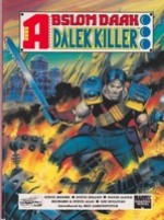 Abslom Daak: Dalek Killer by: Moore, Steve, Steve Dillon, David Lloyd, Richard & Steve Alan, Lee Sullivan - Product Image