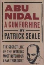 Abu Nidal: A Gun for Hire: The Secret Life of the World's Most Notorious Arab Terroristby: Seale, Patrick - Product Image