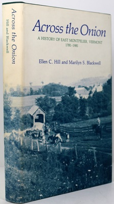 Across the Onion - A History of East Montpelier, Vermont - 1781 - 1981by: Hill, Ellen C./Marilyn S. Blackwell - Product Image