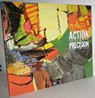Action Precision: The New Direction in New York 1955-60by: Schimmel, Paul - Product Image