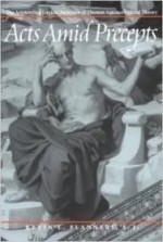 Acts Amid Precepts: The Aristotelian Logical Structure of Thomas Aquinas's Moral Theoryby: Flannery, Kevin L. - Product Image