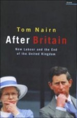 After Britain: New Labour and the Return of Scotlandby: Nairn, Tom - Product Image