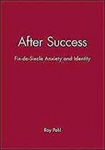 After Success: Fin-de-Siecle Anxiety and Identityby: Pahl, Ray - Product Image