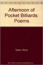 Afternoon of Pocket Billiards: Poemsby: Taylor, Henry - Product Image