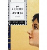 Aguero Sisters, The by: Garcia, Cristina - Product Image