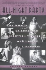 All-Night Party: The Women of Bohemian Greenwich Village and Harlem, 1913-1930Barnet, Andrea - Product Image