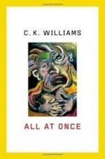 All at Once: Prose Poemsby: Williams, C. K. - Product Image