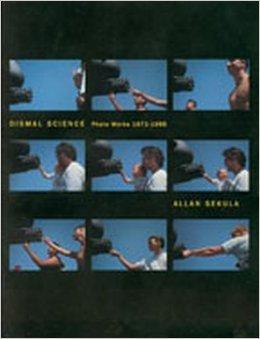 Allan Sekula: Dismal Science: Photoworks 1972-1996by: Sekula, Allan/Debra Risberg  - Product Image