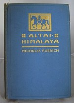 Altai-Himalaya: A Travel Diaryby: Roerich, Nicholas - Product Image