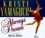Always Dreamby: Kristi, Yamaguchi - Product Image