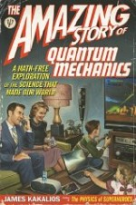 Amazing Story of Quantum Mechanics, The : A MathFree Exploration of the Science that Made Our Worldby: Kakalios, James - Product Image