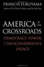 America at the crossroads: democracy, power, and the neoconservative legacyby: Fukuyama, Francis - Product Image