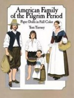 American Family of the Pilgrim Period: Paper Dolls in Full Colorby: Tierney, Tom - Product Image