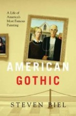 American Gothic: A Life of America's Most Famous Paintingby: Biel, Steven - Product Image