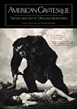 American Grotesque: The Life and Art of William Mortensenby: Lytle, Larry - Product Image