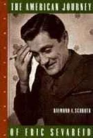 American Journey of Eric Sevareid, Theby: Schroth, Raymond A. - Product Image
