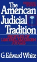 American Judicial Tradition, The - Profiles of Leading American Judgesby: White, G. Edward - Product Image
