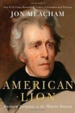 American Lion: Andrew Jackson in the White Houseby: Meacham, Jon - Product Image