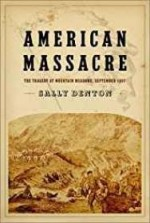 American Massacre: The Tragedy at Mountain Meadows, September 1857Denton, Sally - Product Image
