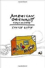 American Originality: Essays on PoetryGluck, Louise - Product Image