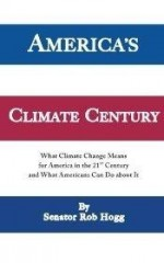 America's Climate Century: What Climate Change Means for America in the 21st Century and What Americans Can Do about Itby: Hogg, Sen. Rob - Product Image