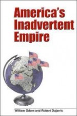 America's Inadvertent Empireby: Odom, William E. - Product Image