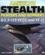 America's Stealth Fighters and Bombers: B2, F117, YF22 and YF23by: Goodall, James - Product Image