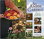 Amish Garden: A Year In The Life Of An Amish GardenLapp, Laura Anne - Product Image