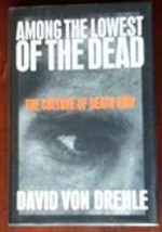 Among the Lowest of the Dead: The Culture on Death RowEhle, Dr. David Von - Product Image
