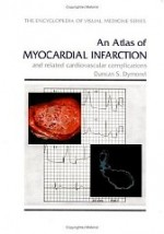 An Atlas of Myocardial Infarction and Related Cardiovascular Complicationsby: Dymond, D.S. - Product Image
