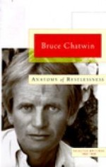 Anatomy of Restlessness: Selected Writings 19691989by: Chatwin, Bruce - Product Image