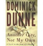 Another City, Not My Own: A Novel in the Form of a Memoirby: Dunne, Dominick - Product Image