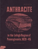 Anthracite in the Lehigh Region of Pennsylvania, 1820-45Hoffman, John N. - Product Image
