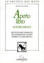 Aperto libro ou le latin retrouve ( Dictionary of Latin phrases commented yesterday and today )by: Rudder, Orlando De - Product Image