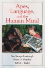 Apes, Language, and the Human Mindby: Savage-Rumbaugh, Sue - Product Image