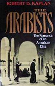 Arabists, The: The Romance of an American Eliteby: Kaplan, Robert D. - Product Image