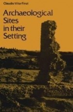 Archaeological Sites in Their Setting ( Ancient Peoples and Places)by: Vita-Finzi, Claudio - Product Image